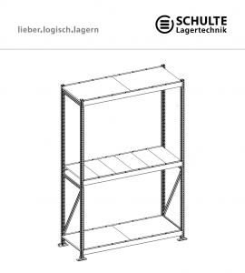 Weitspannregal Montageanleitung SCHULTE Lagertechnik